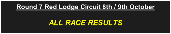 Round 7 Red Lodge Circuit 8th / 9th October ALL RACE RESULTS